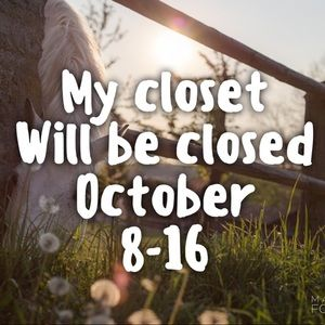 Closet will be closed from Oct 8-16